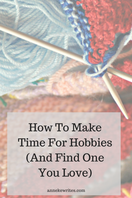Treat your hobby as your therapy: it's an essential part of your wellbeing, so take time to find something you love.
